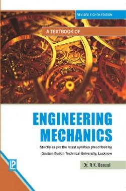 A Textbook Of Engeneering Mechanics (Gautam Buddh Technical University) Lucknow