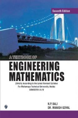 A Textbook Of Engineering Mathematics Sem III and IV (MTU) Noida