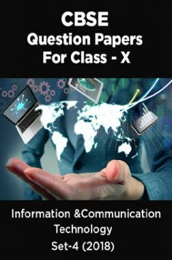CBSE Question Papers For Class - X Information & Communication Technology Set-4 (2018)