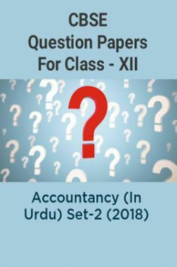 CBSE Question Papers For Class - XII Accountancy (In Urdu) Set-2 (2018)