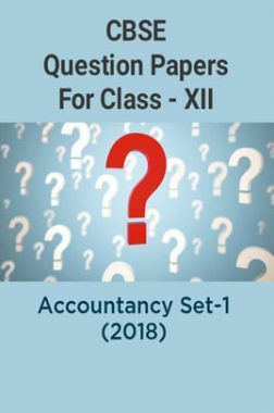 CBSE Question Papers For Class - XII Accountancy Set-1 (2018)