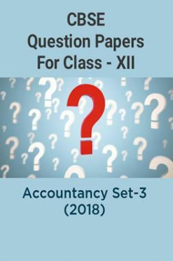 CBSE Question Papers For Class - XII Accountancy Set-3 (2018)