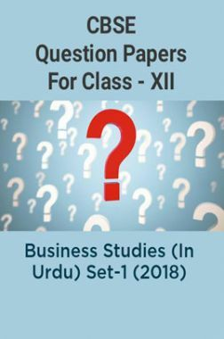 CBSE Question Papers For Class - XII Business Studies (In Urdu) Set-1 (2018)