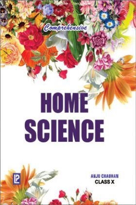 Comprehensive Home Science For Class X (2018 Edition)