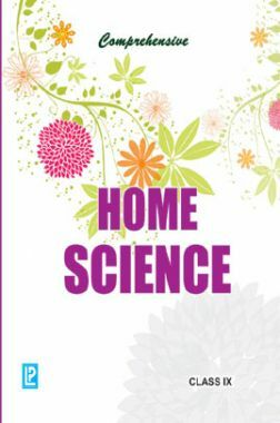 Comprehensive Home Science For Class IX (2018 Edition)