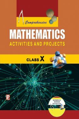 Comprehensive Mathematics Activities And Projects For Class X (2018 Edition)