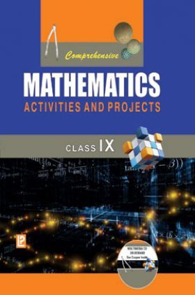 Comprehensive Mathematics Activities And Projects For Class IX (2018 Edition)