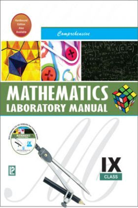 Comprehensive Mathematics Laboratory Manual For Class IX (2018 Edition)