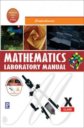 Comprehensive Mathematics Laboratory Manual For Class X (2018 Edition)