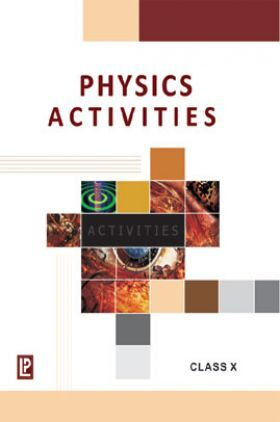 Physics Activities For Class X (2018 Edition)
