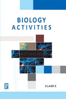 Biology Activities For Class X (2018 Edition)