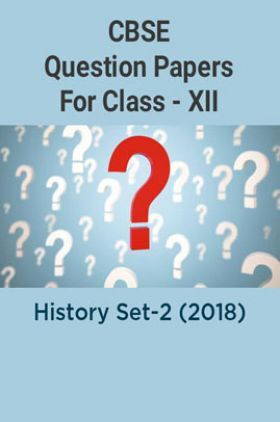 CBSE Question Papers For Class - XII History Set-2 (2018)