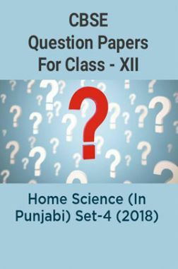 CBSE Question Papers For Class - XII Home Science (In Punjabi) Set-4 (2018)