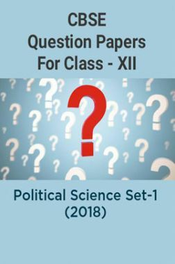CBSE Question Papers For Class - XII Political Science Set-1 (2018)