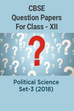 CBSE Question Papers For Class - XII Political Science Set-3 (2018)