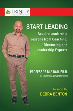 Start Leading -Acquire Leadership Lesson From Coaching, Mentoring And Leadership Experts