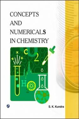 Concepts And Numericals In Chemistry