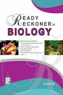 Ready Reckoner In Biology For Class - XII
