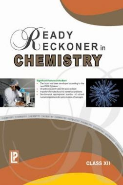 Ready Reckoner In Chemistry For Class - XII
