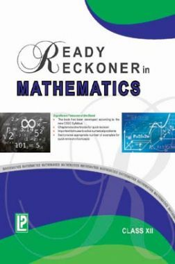 Ready Reckoner In Mathematics For Class - XII