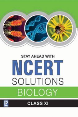 Stay Ahead With NCERT Solutions Biology For Class - XI