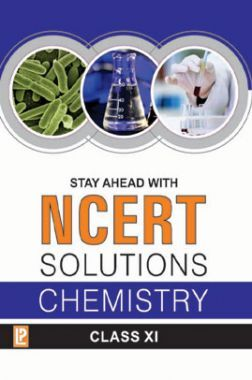 Stay Ahead With NCERT Solutions Chemistry For Class - XI