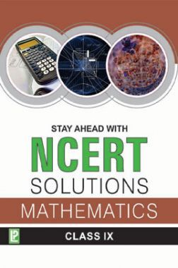 Stay Ahead With NCERT Solutions Mathematics For Class - IX
