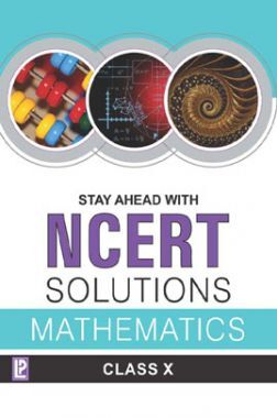 Stay Ahead With NCERT Solutions Mathematics For Class - X