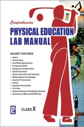 Comprehensive Physical Education Lab Manual For Class-X