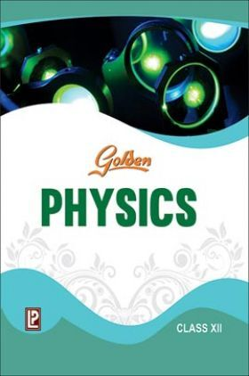 Golden Physics For Class- XII