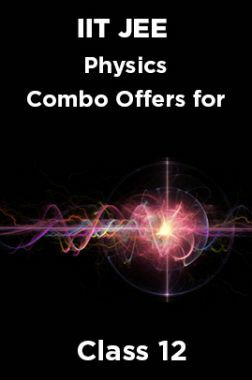 IIT JEE Physics Combo Offers For Class - XII