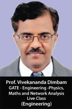 Prof. Vivekananda Dimbam Engineering (GATE-Engineering -Physics, Maths and Network Analysis) Live Class