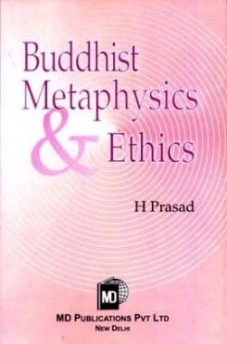 BUDDHIST METAPHYSICS AND ETHICS