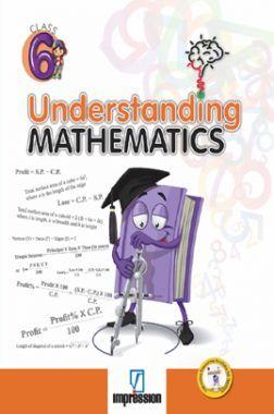 Understanding Mathematics For Class - 6