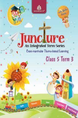 Juncture An Integrated Term Series Class 5 Term 3