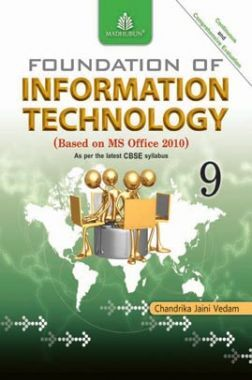 Foundation Of Information Technology For Class - IX (MS Office 2010)