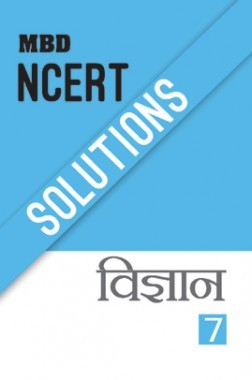 MBD NCERT Solutions विज्ञान For Class-VII
