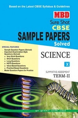 MBD Sure Shot CBSE Sample Papers Solved Class 10 Science (Term-II) 2017