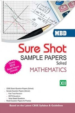 MBD Sure Shot CBSE Sample Papers Solved Class 12 Mathematics 2017