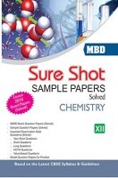 MBD Sure Shot CBSE Sample Papers Solved Class 12 Chemistry 2017