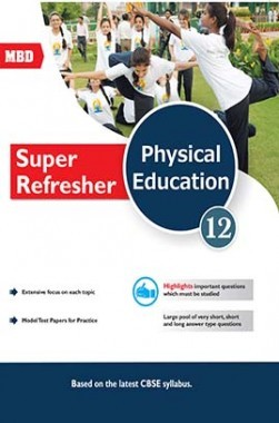 MBD CBSE Super Refresher Physical Education For Class 12