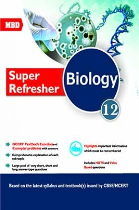 MBD CBSE Super Refresher Biology For Class 12