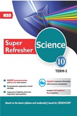 MBD CBSE Super Refresher Science Class 10 Term-1