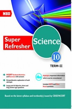 MBD CBSE Super Refresher Science Class 10 Term-2