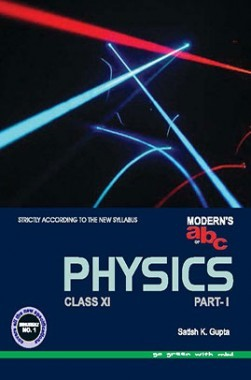 Download Modern's abc Plus Of Physics For class XI Part-1 by Satish K Gupta  PDF Online