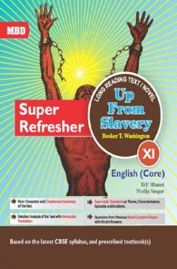MBD Super Refresher English Core Up From Slavery Class-XI CBSE