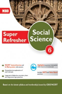 MBD Super Refresher Social Science Class-VI CBSE /NCERT