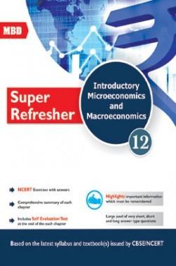 MBD Super Refresher Introductory Microeconomics & Macroeconomics Class-XII CBSE /NCERT