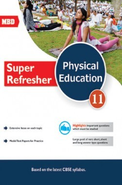 MBD Super Refresher Physical Education Class-XI CBSE