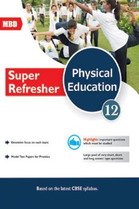 MBD Super Refresher Physical Education Class-XII CBSE